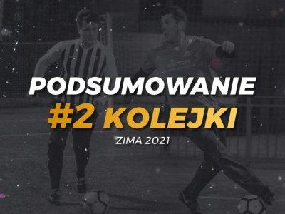 #2 Kolejka - Podsumowanie - ZIMA 2021